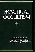 Practical Occultism From the Private Letters of William Q Judge