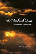 Masks Of Odin Wisdom Of The Ancient No