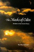 Masks of Odin Wisdom of the Ancient Norse