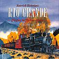 Robert W. Richardson's Rio Grande: Volume 2 - Chasing the Narrow Gauge