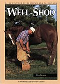 Well-shod :a horsehoeing guide for owners & farriers
