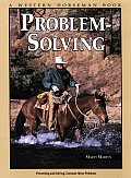 Problem-solving :preventing and solving common horse problems