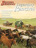 Legendary Ranches The Horses History & Traditions of North Americas Great Contemporary Ranches