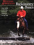 Backcountry Basics: Your Guide to Solving Common Problems on the Trail