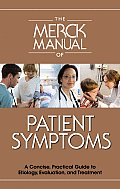Merck Manual of Patient Symptoms A Concise Practical Guide to Etiology Evaluation & Treatment