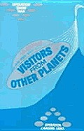 Visitors From Other Planets