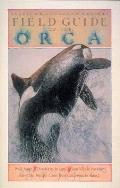 Field Guide to the Orca: American Cetacean Society