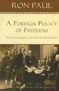 Foreign Policy of Freedom Peace Commerce & Honest Friendship