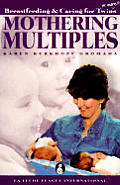 Mothering Multiples: Breastfeeding & Caring for Twins or More Cover