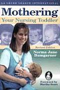 Mothering Your Nursing Toddler Revised