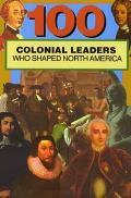 100 Colonial Leaders