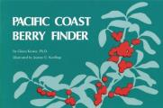 Pacific Coast Berry Finder A Pocket Manual for Identifying Native Plants with Fleshy Fruits