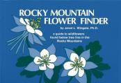 Rocky Mountain Flower Finder A Guide To