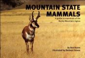 Mountain State Mammals A Guide To Mammals Of