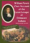 William Penns Own Account of the Lenni Lenape or Delaware Indians