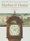 Harbor & Home: Furniture of Southeastern Massachusetts, 1710-1850