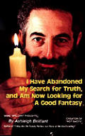 I Have Abandoned My Search For Truth & Now Im Looking For a Good Fantasy