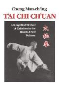 T'Ai Chi Ch'uan: A Simplified Method of Calisthenics for Health and Self Defence