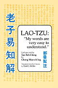 Lao Tzu : My Words Are Very Easy To Understand (82 Edition)
