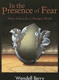In the Presence of Fear: Three Essays for a Changed World