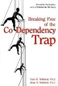 Breaking Free of the Co-Dependency Trap Cover