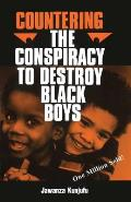 Countering the Conspiracy to Destroy Black Boys Volume 1