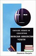 Critical Issues in Educating African American Youth: A Talk with Jawanza Cover