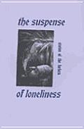 Suspense of Loneliness