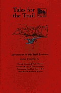 Tales for the Trail: Adventures in Air, Land and Water