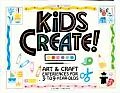 Kids Create!: Art & Craft Experiences for 3- To 9-Year-Olds (Williamson Kids Can Books)