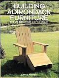 Building Adirondack Furniture The Art