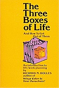 Three Boxes Of Life & How To Get Out of Them An Introduction to Life Work Planning