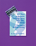 100 Ways to Improve Teaching Using Your Voice & Music: Pathways to Accelerate Learning