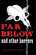 Far Below & Other Horrors From The Pulps by Robert Weinberg