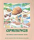 Uprisings: The Whole Grain Baker's Book