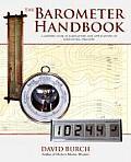 The Barometer Handbook: A Modern Look at Barometers and Applications of Barometric Pressure