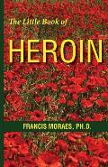 The Little Book of Heroin (Little Books)