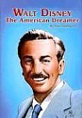 Walt Disney The American Dreamer