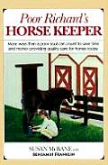 Poor Richard's Horse Keeper: More Ways Than a Soul Can Count to Save Time and Mondy Providing Quality Care for Horses Today