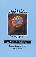Fulcanelli Master Alchemist Le Mystere Des Cathedrales Esoteric Intrepretation of the Hermetic Symbols of the Great Work
