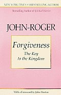 Forgiveness The Key To The Kingdom