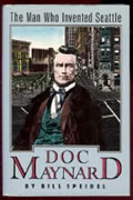 Doc Maynard :the man who invented Seattle