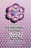 Abundance Through Reiki Universal Life Force Energy as Expression of the Truth That You Are the 42 Day Program to Absolute Fulfillment