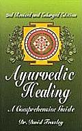Ayurvedic Healing, 2nd Revised and Enlarged Edition