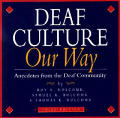 Deaf Culture Our Way 3RD Edition