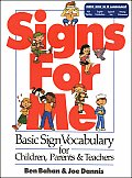 Signs for Me: Basic Sign Vocabulary for Children, Parents & Teachers Cover