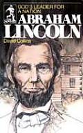 Gods Leader For A Nation Abraham Lincoln