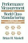 Performance Measurement for World Class Manufacturing : a Model for American Companies (94 Edition)