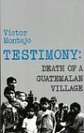Testimony: Death of a Guatemalan Village