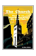 The Church: Where We Are, Where We Need to Go, How to Get There